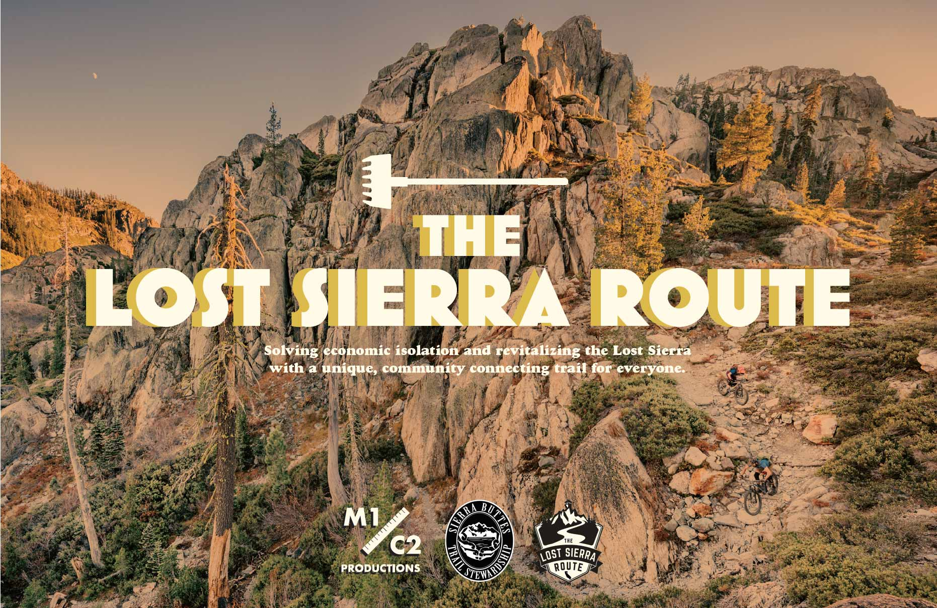 THE LOST SIERRA ROUTE Solving economic isolation and revitalizing the Lost Sierra with a unique, community connecting trail for everyone.