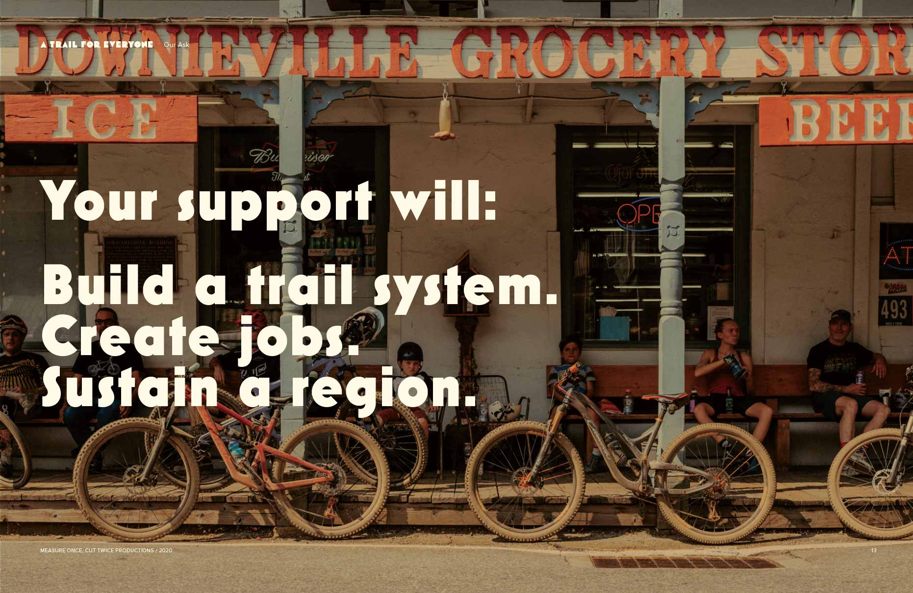 Your support will: Build a trail system. Create jobs. Sustain a region.