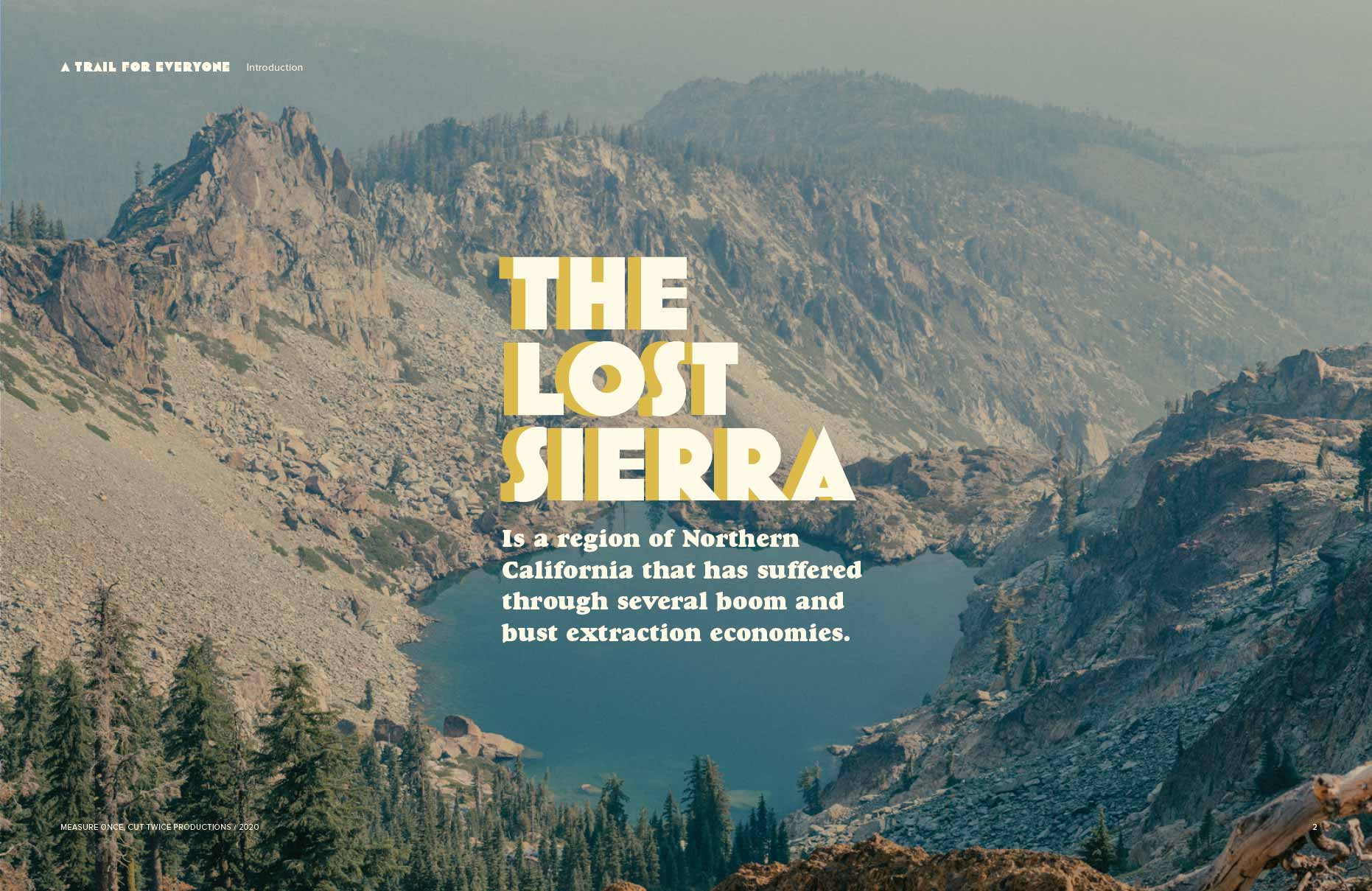 THE LOST SIERRA Is a region of Northern California that has suffered through several boom and bust extraction economies.